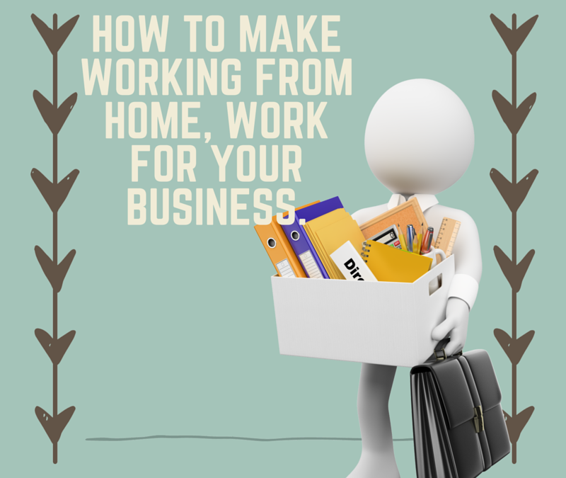 How to Make Working From Home Work for your Business