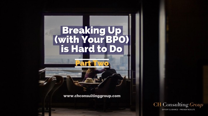 Breaking Up (with your BPO) is Hard to Do: Part Two