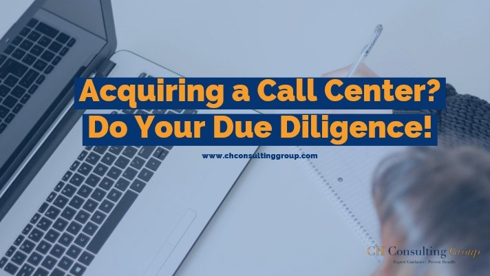 Acquiring a Call Center? Do Your Due Diligence!