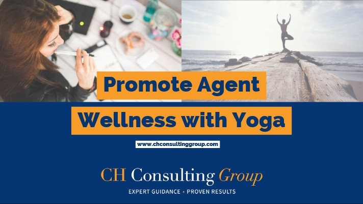 Promote Agent Wellness Through Yoga