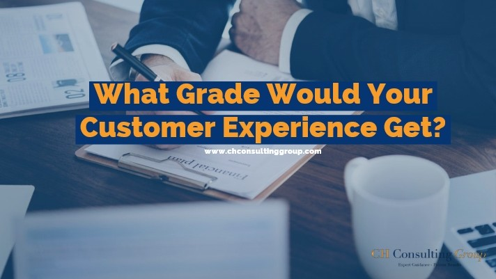What Grade Would Your Customer Experience Get?
