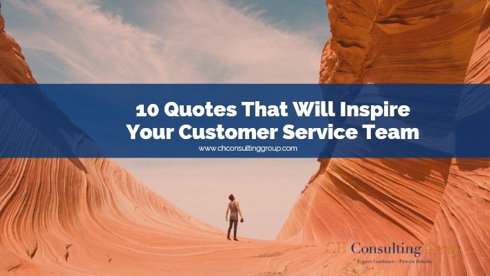 10 Quotes That Will Inspire Your Customer Service Team
