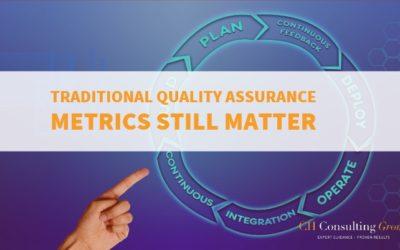 Traditional QA Metrics Still Matter