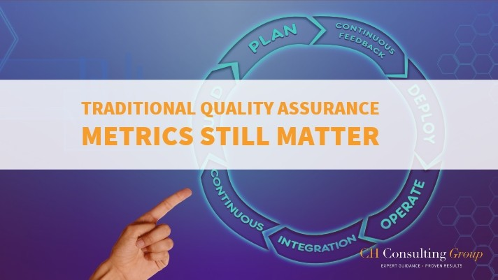 Traditional QA Metrics Still Matter