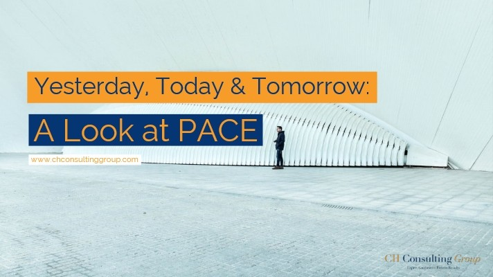 Yesterday, Today & Tomorrow: A Look at PACE
