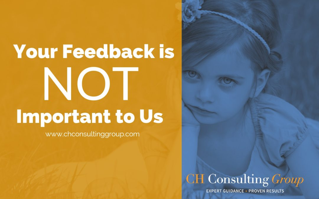 Your Feedback is NOT Important to Us