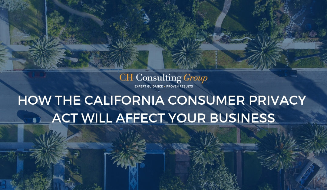 How Will the California Consumer Privacy Act Affect Your Business?