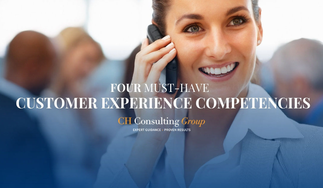 4 Must-Have Customer Experience Competencies