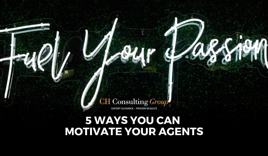 5 Ways You Can Motivate Your Agents