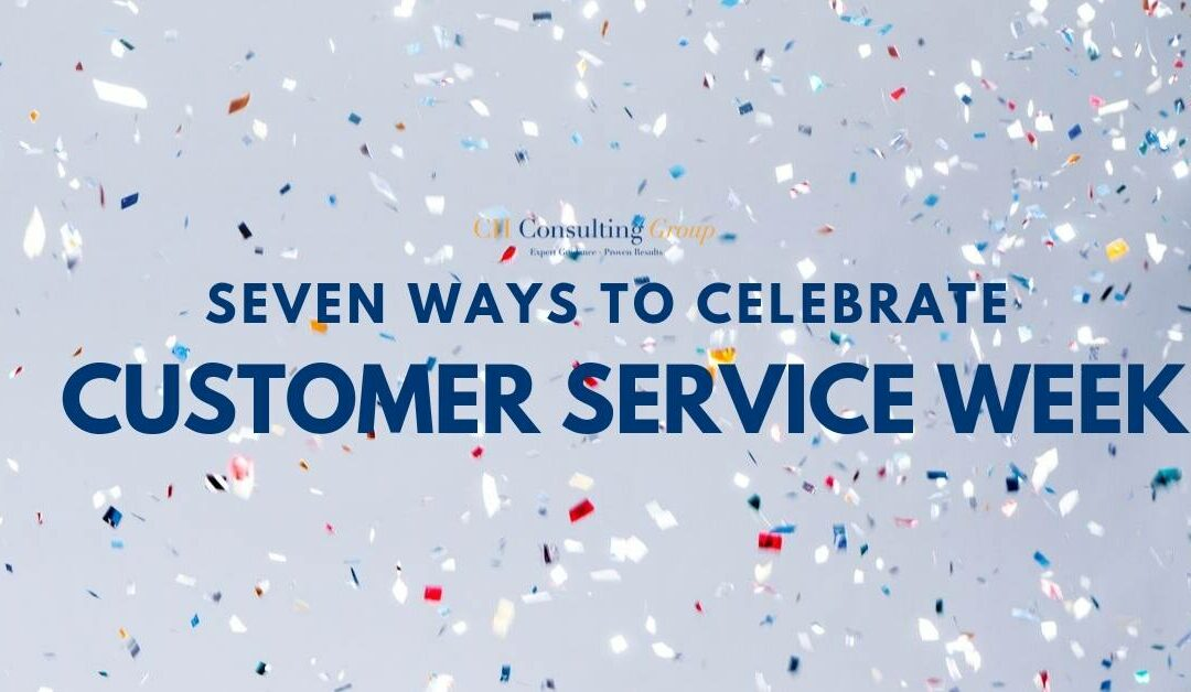 7 Ways to Celebrate Customer Service Week