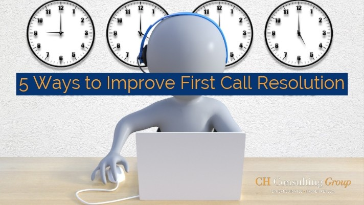 Five Ways to Improve of First Call Resolution