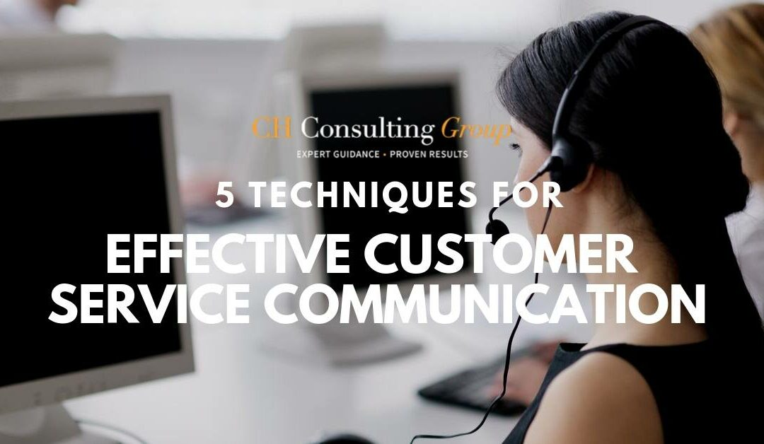 Five Techniques for Effective Customer Service Communication