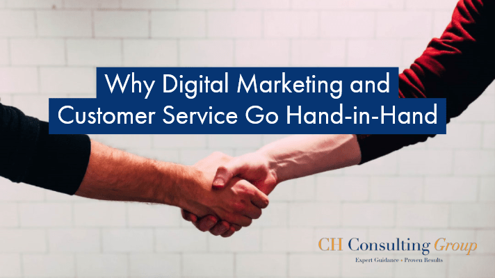 Why Digital Marketing & Customer Service Go Hand-in-Hand
